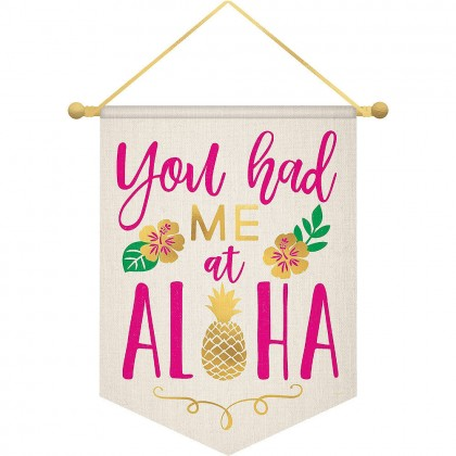 You Had Me At Aloha Banner Canvas with Rope Hanger